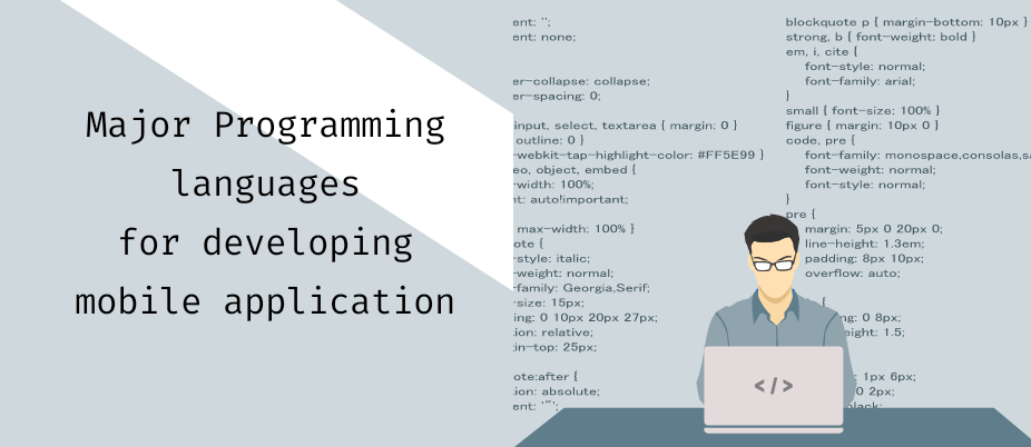 MAJOR PROGRAMMING LANGUAGES FOR DEVELOPING MOBILE APPLICATIONS.
