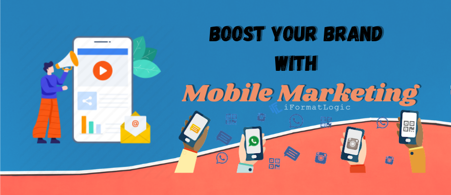 Boost Your Brand with Mobile Marketing