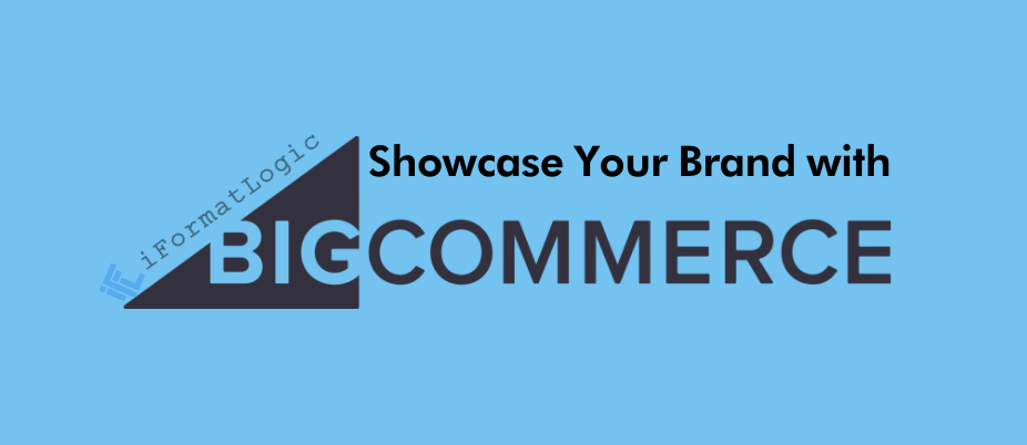 Showcase Your Brand With BigCommerce